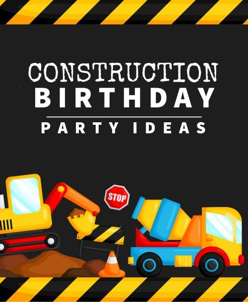 Construction Themed Birthday Party Ideas Ottawa Mommy Club Moms And Kids Online Magazine