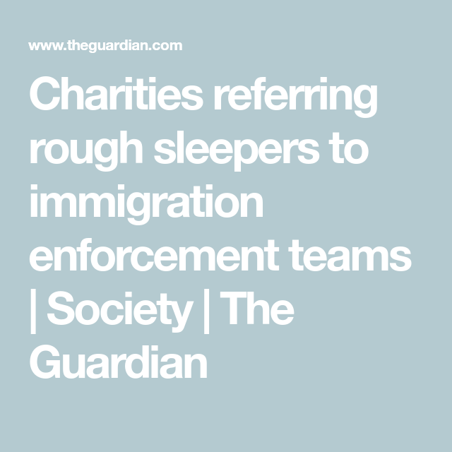 Charities Referring Rough Sleepers To Immigration