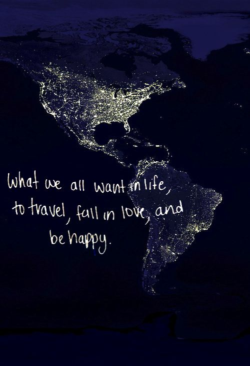 Travel fall in love and be happy