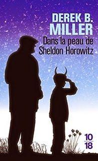 Dans la peau de Sheldon Horowitz, Derek B. Miller   Le Bouquinovore