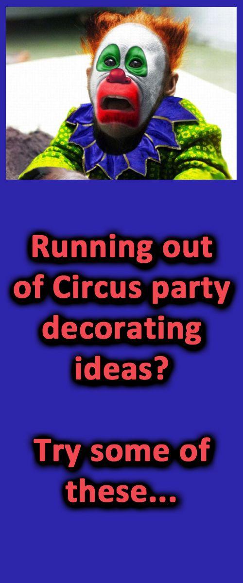 Some more original circus theme party decorating ideas...