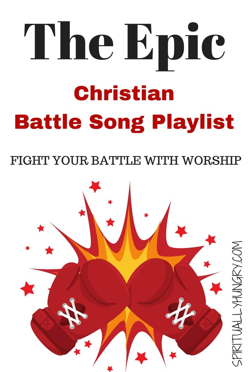 The Epic Christian Battle Song Playlist | Inspiration