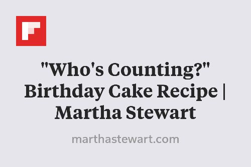 """Who's Counting?"" Birthday Cake Recipe   Martha Stewart http://flip.it/OAZtL"