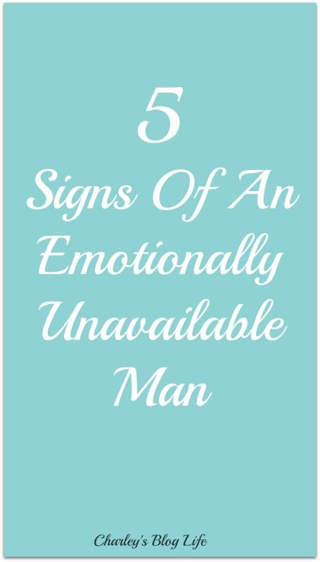 Aug 6 5 Signs Of An Emotionally Unavailable Man | Relationships