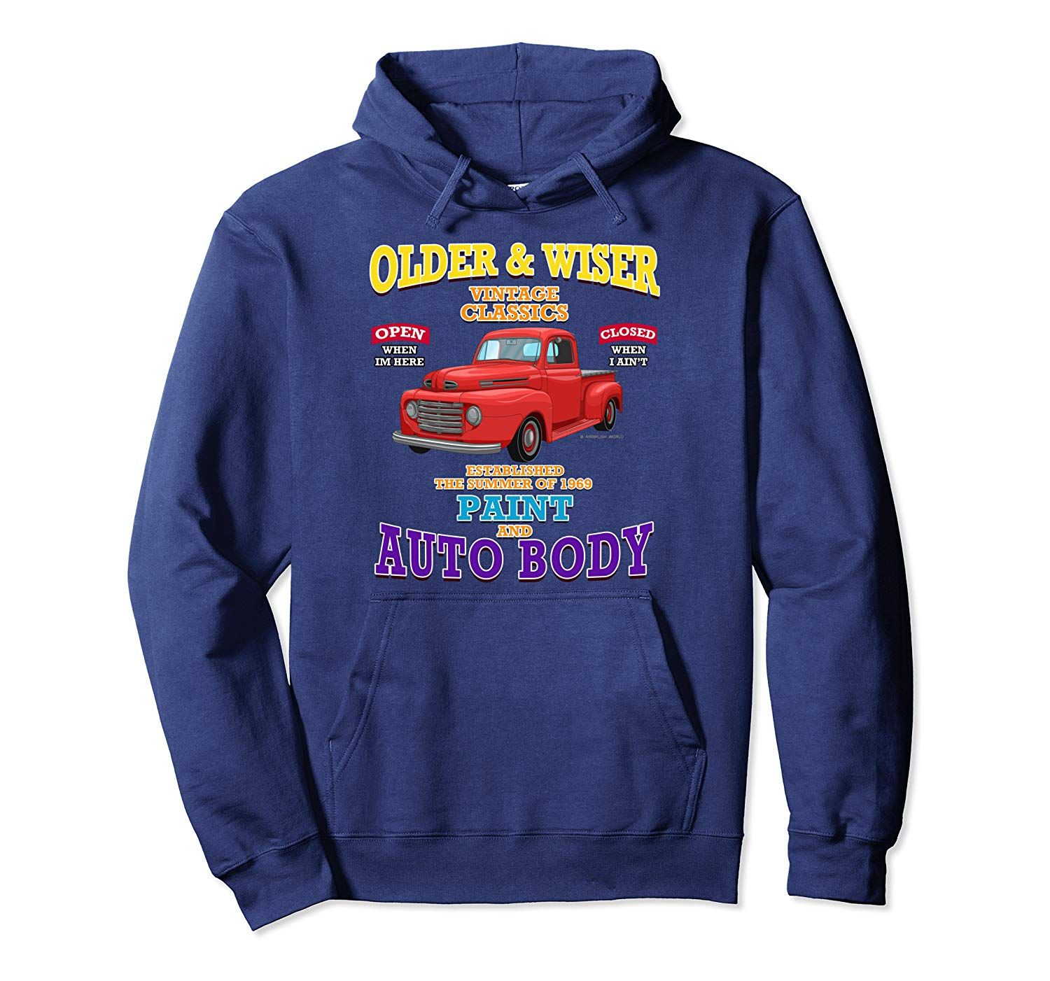 Older Wiser Auto Body Classic Car Hot Rod Tee Novelty Gift Pullover Hoodie