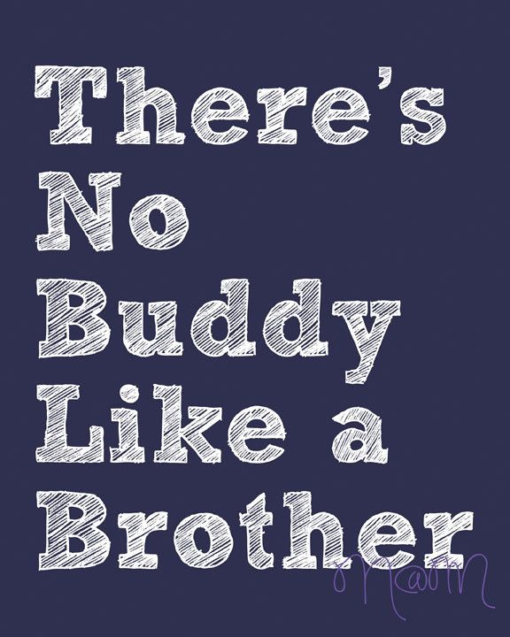 There S No Buddy Like A Brother Cute Brother Quotes Brother Quotes Brother Sister Quotes