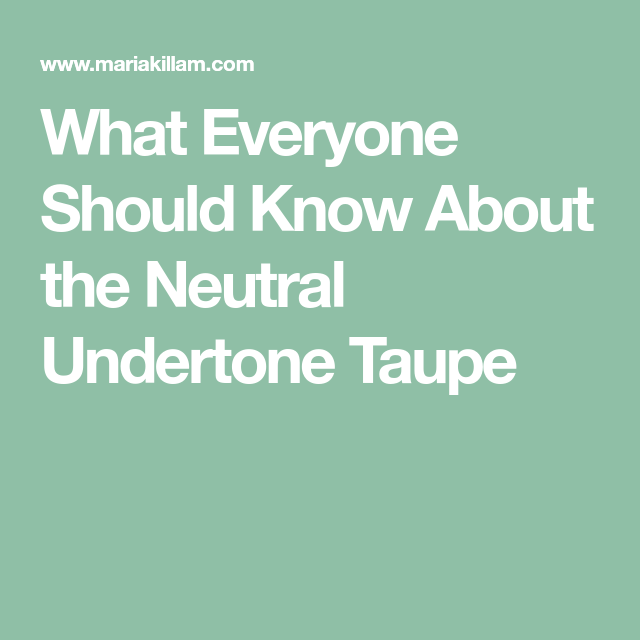 What Everyone Should Know About the Neutral Undertone ...