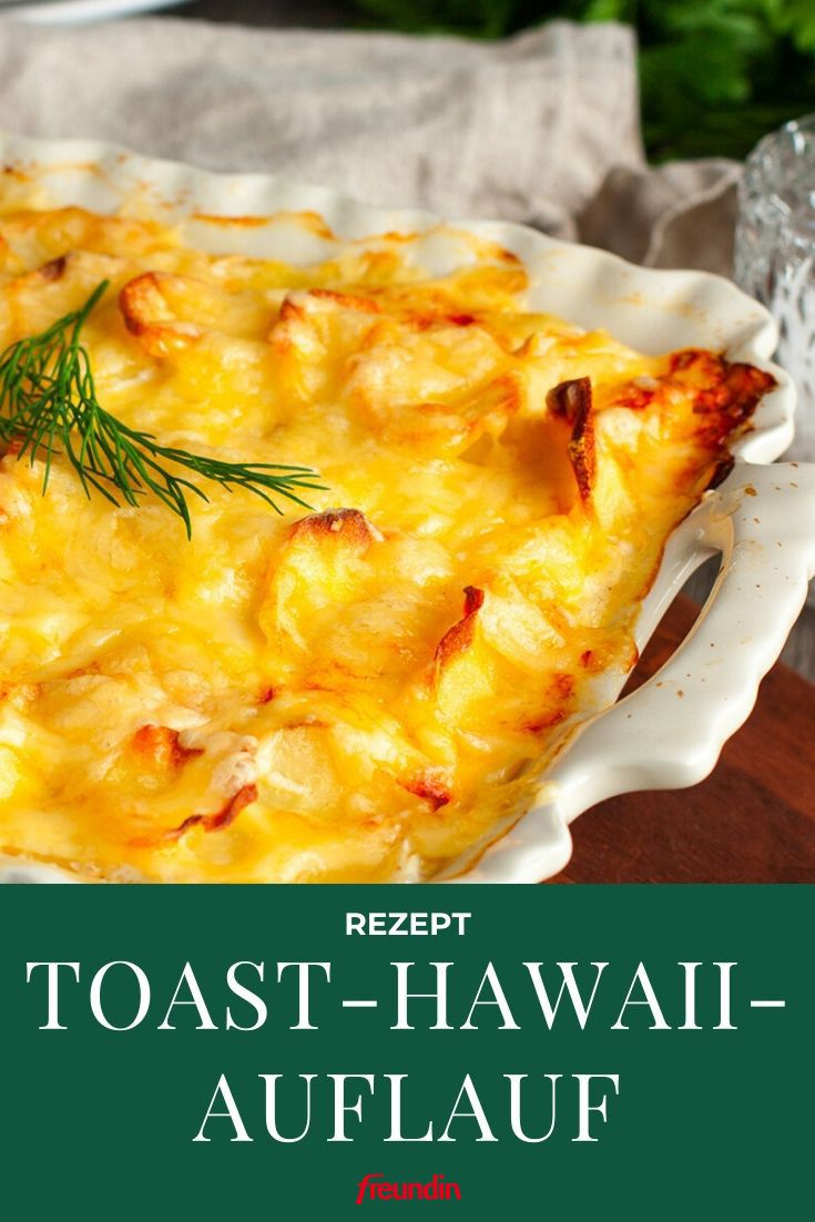 Rezept: Toast Hawaii-Auflauf   freundin.de