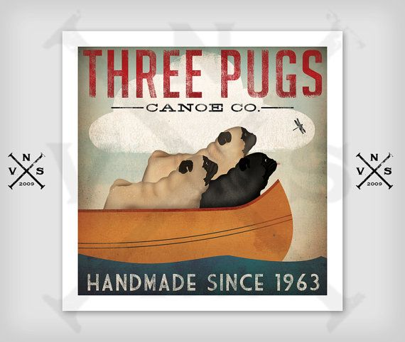 THREE PUGS Canoe Company print by Ryan Fowler  Just three pugs making their way across the lake. A pug boat if you will. This is a giclee print of