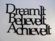 if you believe it - you can achieve it! :)