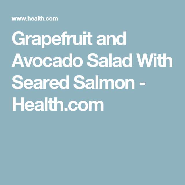 Grapefruit And Avocado Salad With Seared Salmon Recipe