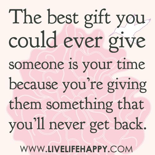 The best gift to give someone...