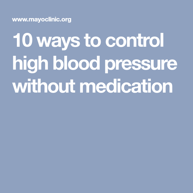 Lifestyle changes · 10 ways to control high blood pressure without  medication