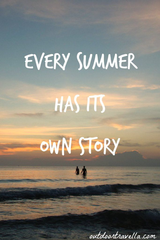 Great Every Summer Has Its Own Story.