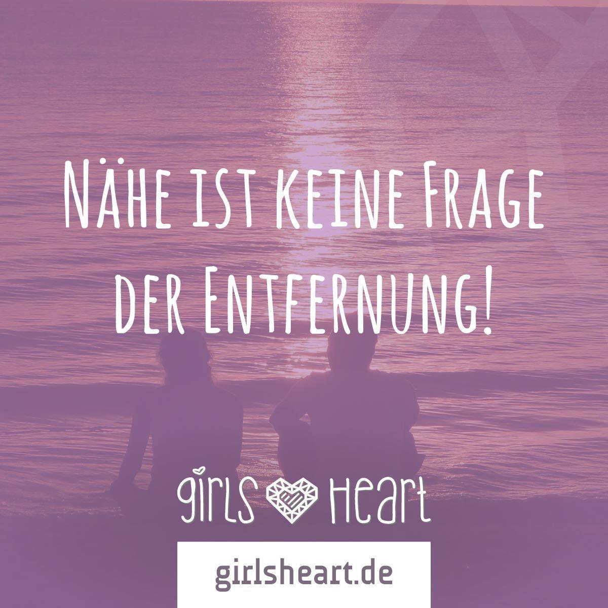 Mehr Sprüche auf: www.girlsheart.de #entfernung #nähe #