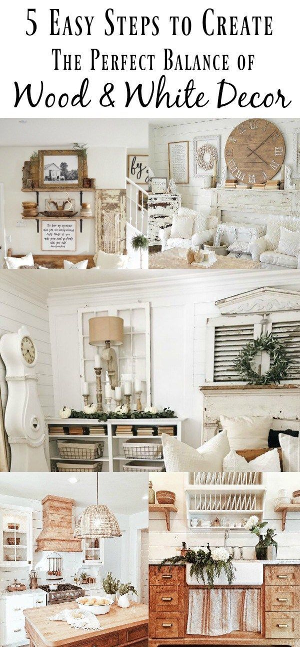 Superb 5 Easy Steps To Create The Perfect Balance Of Wood And White Decor   Woods,  Easy And Farmhouse Design Gallery