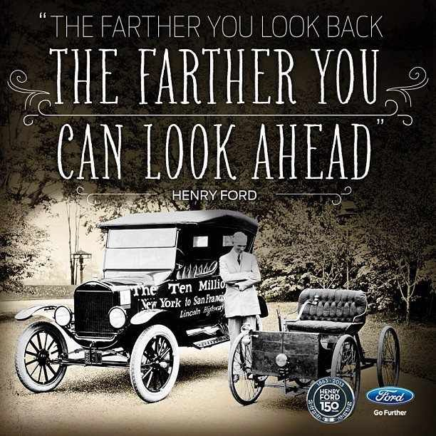 We Love Ford S Past Present And Future Henry Ford Quotes Henry Ford Quotes Henry Ford Ford