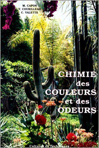 Chimie des couleurs et des odeurs - Cécile Valette,Mady Capon,Véronique Courilleau-Haverlant
