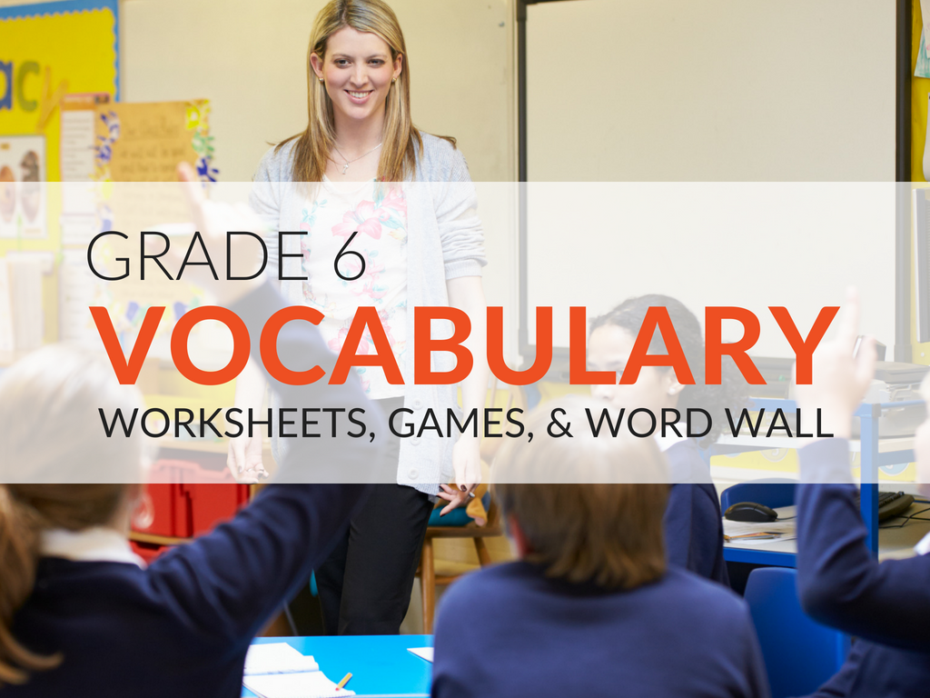 Are You An Educator In Need Of 6th Grade Vocabulary