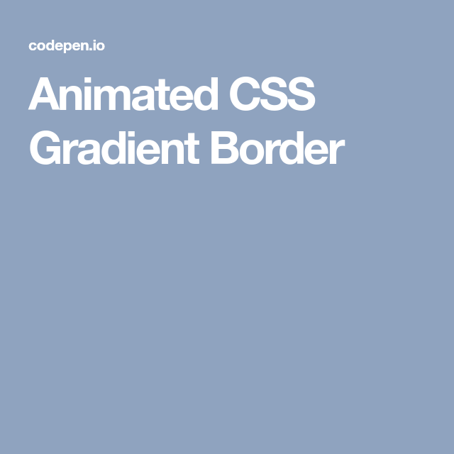 Animated CSS Gradient Border | codepen | Animate css, Animation