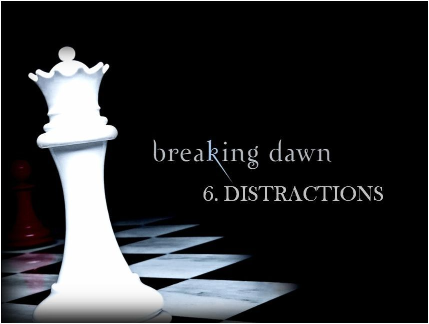 30 Days Of Forever- Day 20 - Favorite Chapter - In Breaking Dawn, First Book Bella, 6. Distractions. There everything seems to be alright and it seems to be fabulous.