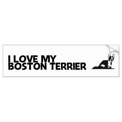 I love my boston terrier bumper sticker craft supplies diy custom design supply special