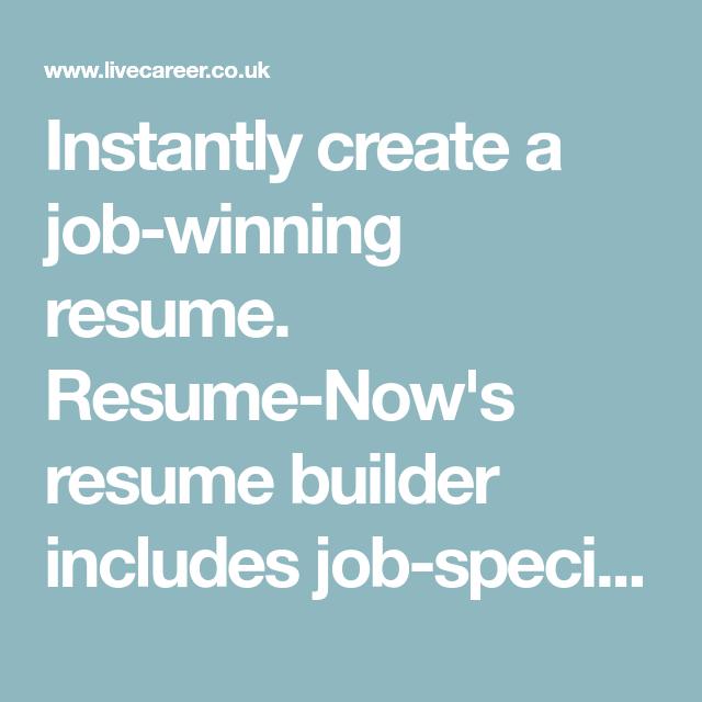 Instantly Create A Job-winning Resume. Resume-Now's Resume
