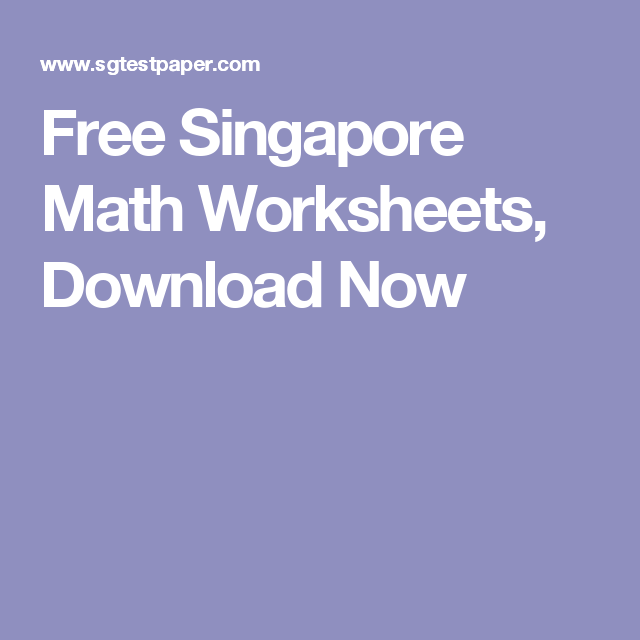 Free Singapore Math Worksheets, Download Now | Home Schooling ...