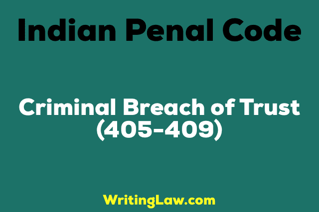Chapter Xvii Section 405 409 Of Ipc Criminal Breach Of Trust