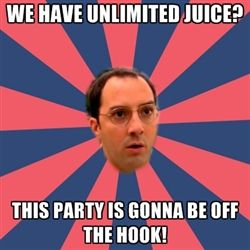 We Have Unlimited Juice This Party Is Gonna Be O Busters Movie Posters Juice