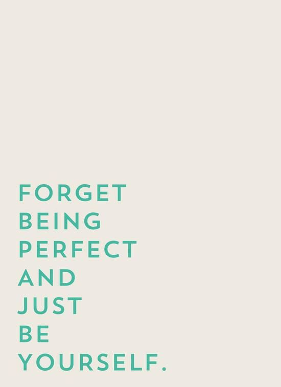 Forget being perfect and just be yourself motivational poster word art print black white inspirational quote motivationmonday quote of the day motivated type swiss wisdom happy fitspo inspirational quote