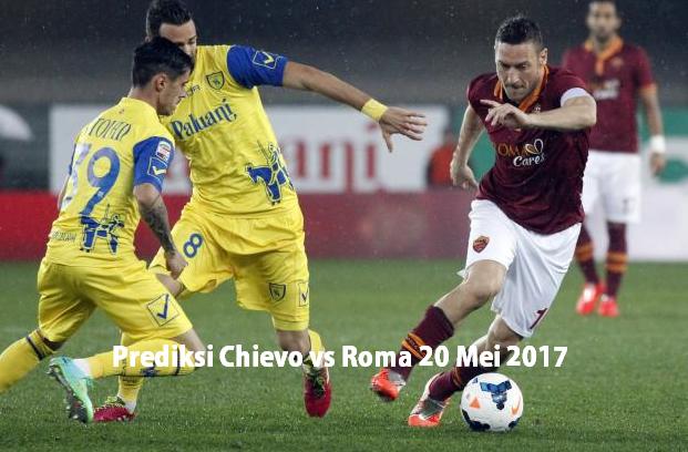 Prediksi Chievo vs Roma 20 Mei 2017