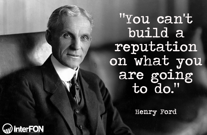 Henry Ford Quote Saying Reputation Build Henry Ford Sayings Words Of Wisdom