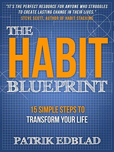 The habit blueprint 15 simple steps to transform your li https the habit blueprint 15 simple steps to transform your li httpsamazondpb01n438wworefcmswrpidpuxdvnrabbkdmggz personal development malvernweather Choice Image