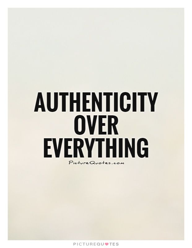 Authenticity Quotes Mesmerizing Authenticity Quotes Sayings Authenticity Picture Quotes