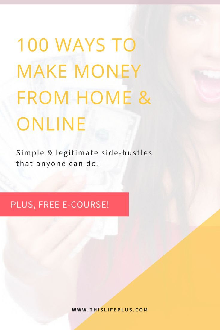 WORK FROM HOME: 100 WAYS TO MAKE MONEY ONLINE RIGHT NOW | Earn extra ...