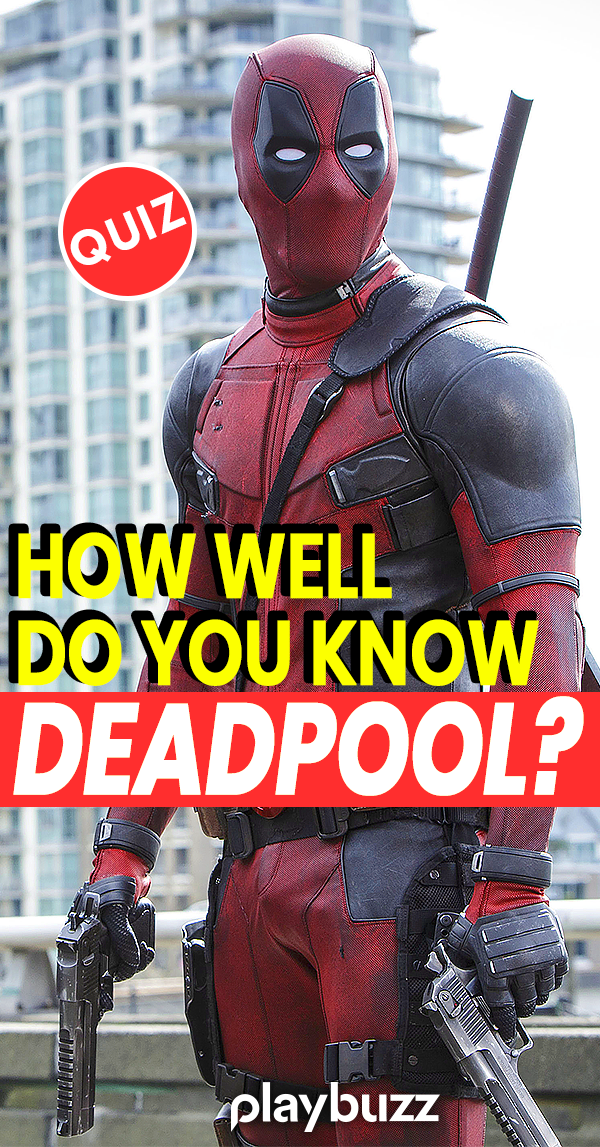 How Well Do You Know Deadpool Deadpool Movie Trivia Quiz Deadpool Quiz