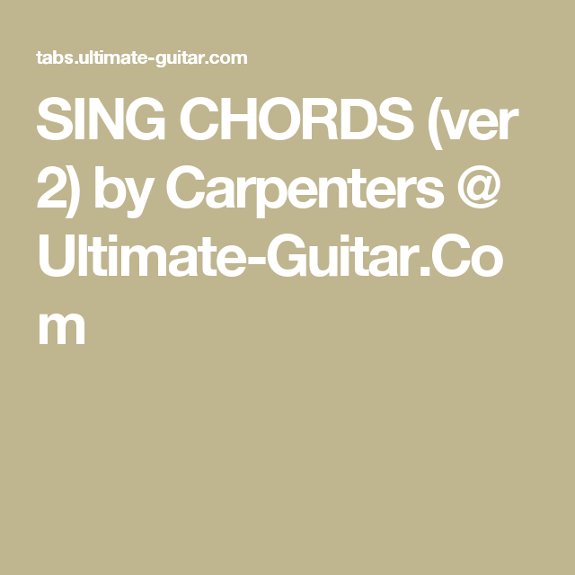 Sing Chords Ver 2 By Carpenters Ultimate Guitar Musical
