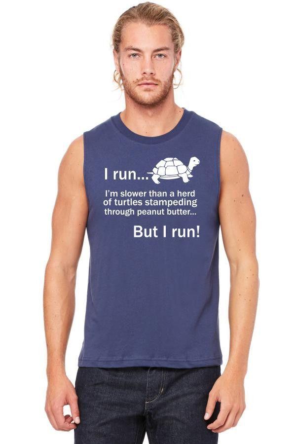 i run i am slower than a turtle 1 Muscle Tank