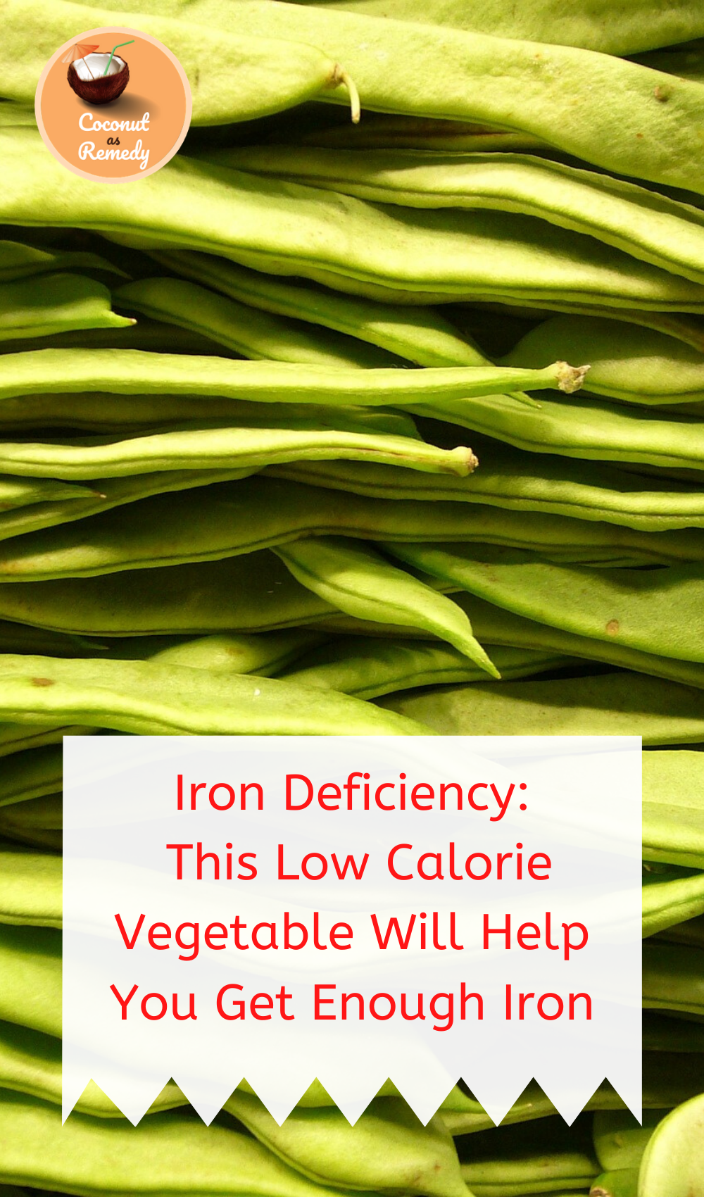 Iron Deficiency This Low Calorie Vegetable Will Help You Get Enough Iron Green beans is one of the few vegetables that contain few calories only 23 calories per 100 grams...