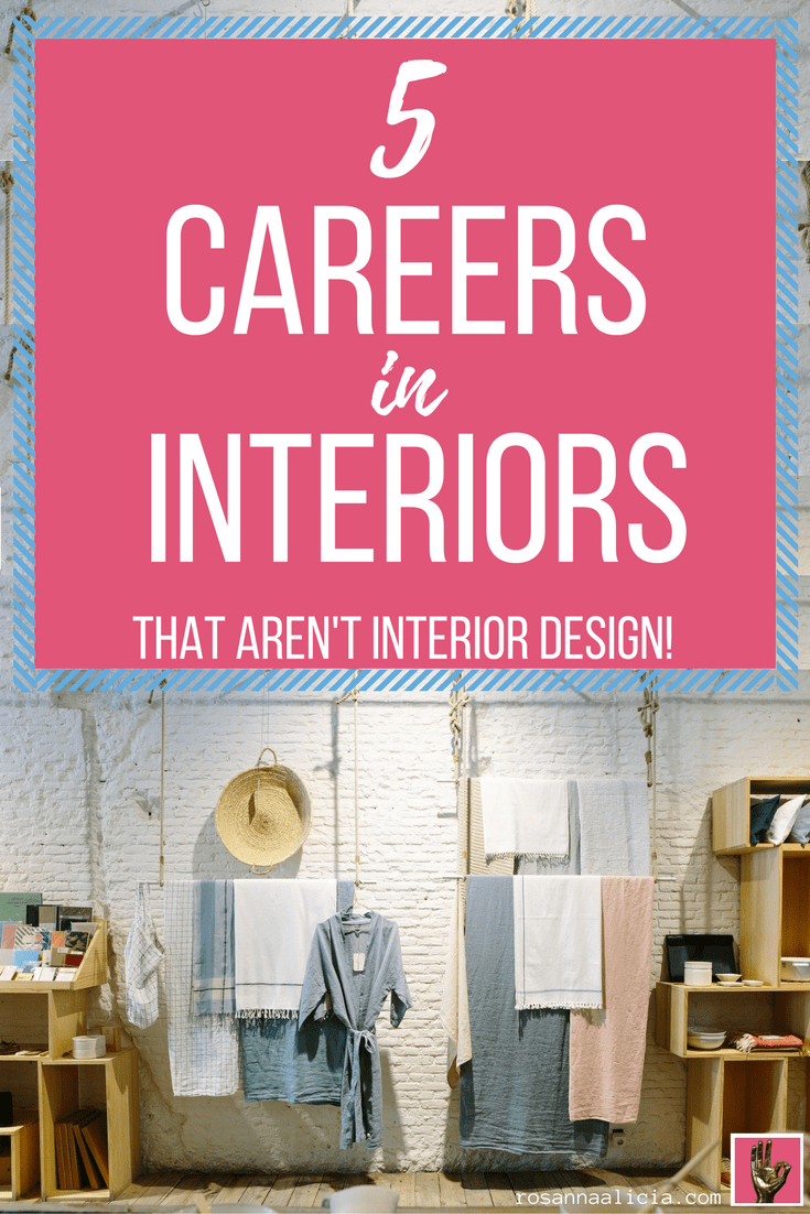 5 Careers In Interiors That ARENu0027T Interior Design!