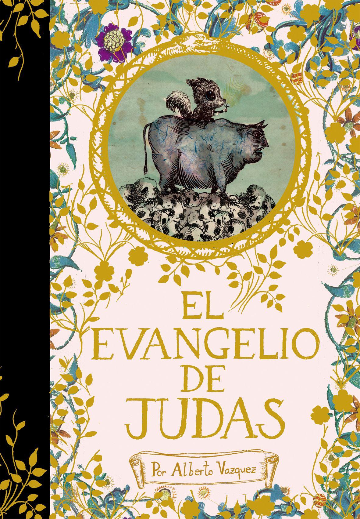 El Evangelio de Judas / por Alberto Vázquez