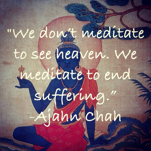 We Don T Meditate To See Heaven We Meditate To End Suffering