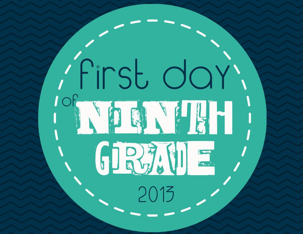 First day of 9th grade sign! Free Printable! www.elliebeandesign.com ...