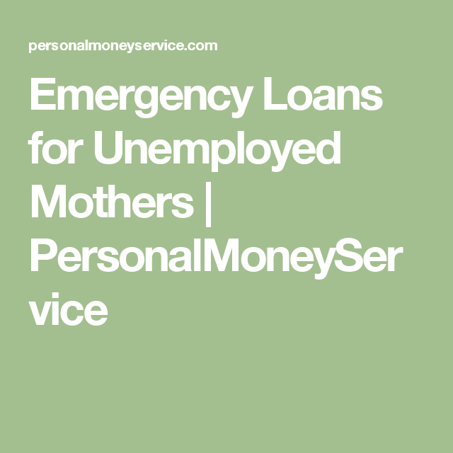 Emergency Loans For Unemployed Mothers