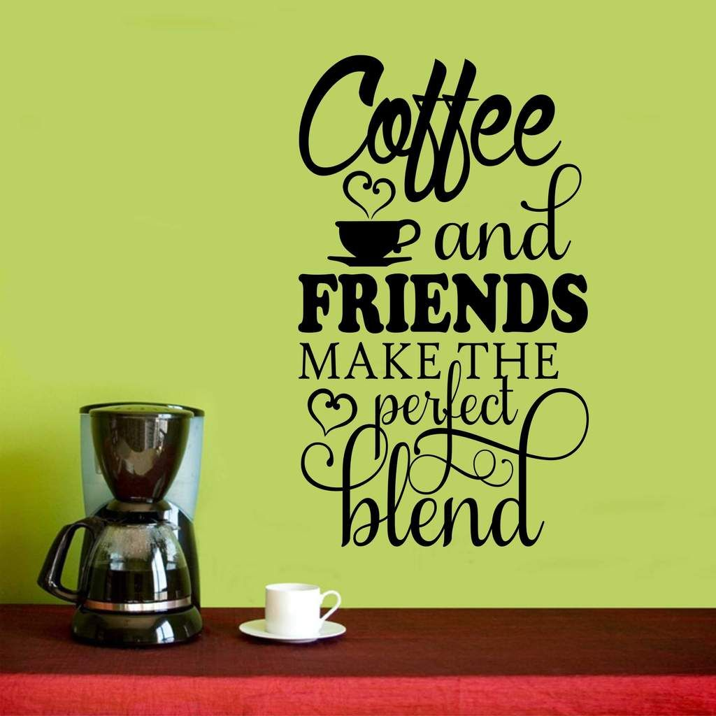 Coffee Friends Perfect Blend | Kitchen Decal | Vinyl Wall Lettering ...