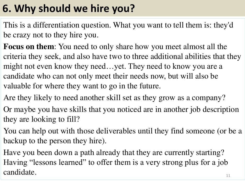 6  why should we hire you  this is a differentiation