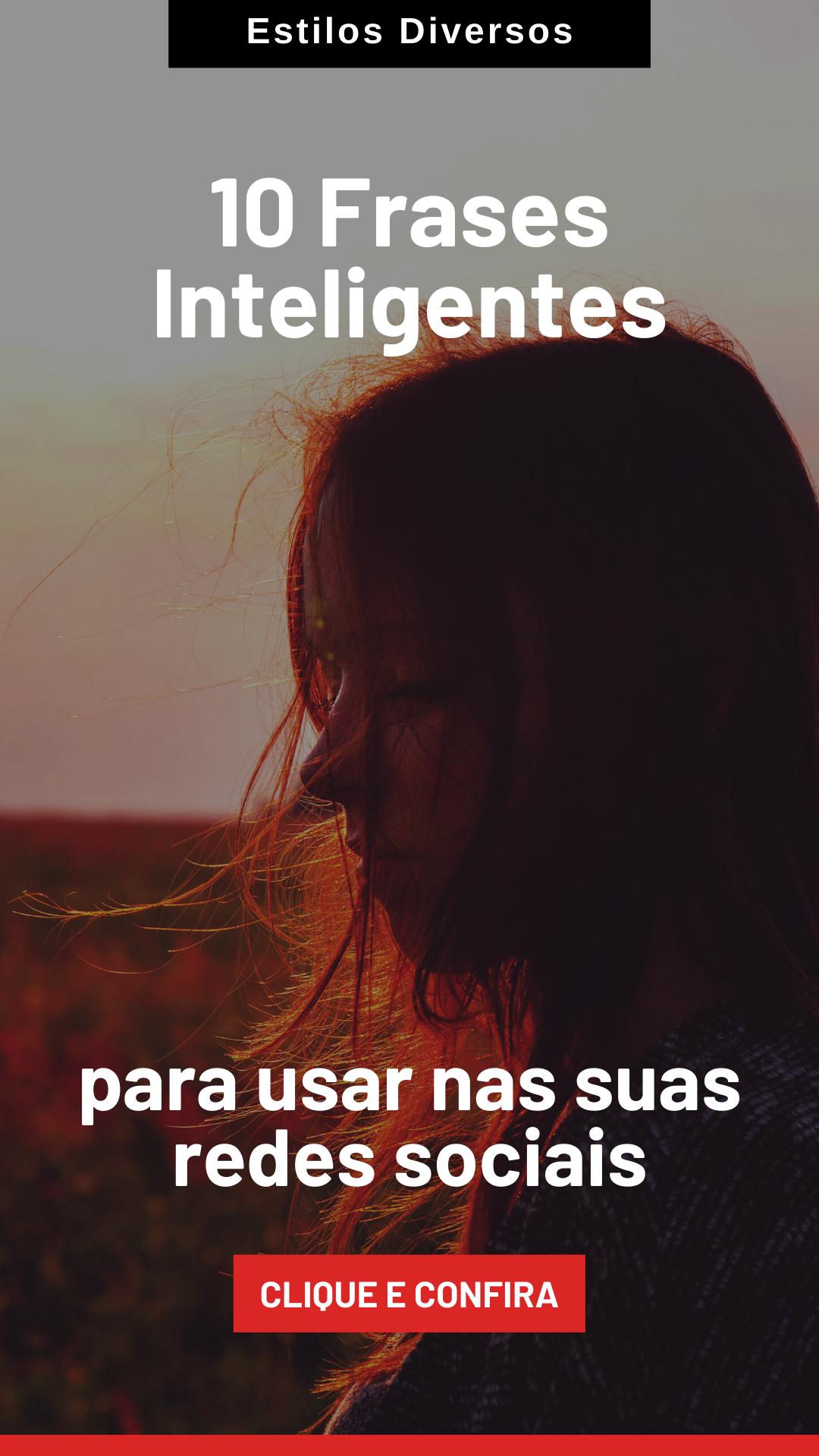 10 Frases Inteligentes 10 Frases Inteligentes para usar nas suas redes socias Clique no pin para ver
