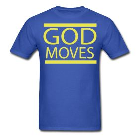God Moves Bold Statement Tee www.godmoves.spreadshirt.com