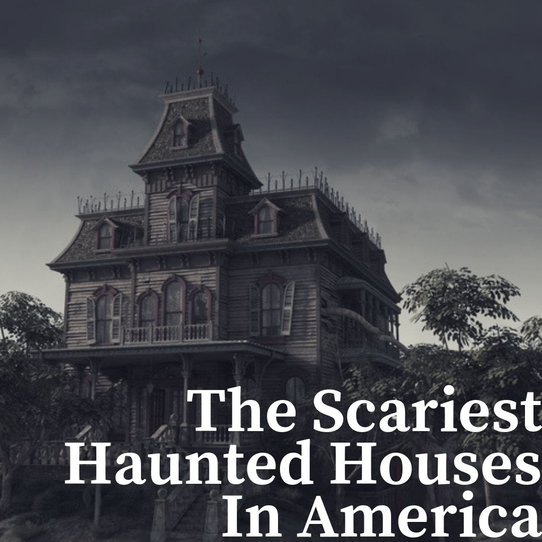 The Scariest Haunted Houses In The United States Of America Scary Haunted House Haunted Houses In America Haunted House